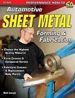 Automotive Sheet Metal Forming and Fabrication by Matt Joseph (2011, Paperback)
