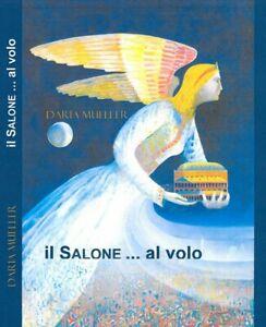 Guida IL SALONE ... AL VOLO - Padova, con autografo dell'autrice Daria Mueller