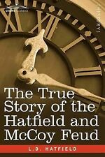 The True Story of the Hatfield and Mccoy Feud by L. d. Hatfield (2012,...