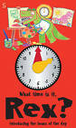 What Time is it, Rex?: Introducing the Hours of the Day by Margot Channing (Board book, 2015)