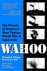 Wahoo : The Patrols of America's Most Famous World War II Submarine by Richard H. O'Kane (Paperback, 1996)