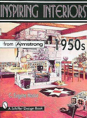 (Good)-Inspiring Interiors 1950s: From Armstrong (Paperback)-Moore, C.Eugene-076