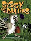 Siggy and the Bullies by Blanche R Dudley (Paperback / softback, 2013)