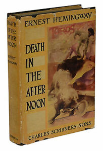 Details About Death In The Afternoon Ernest Hemingway First Edition 1st Printing 1932