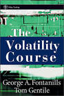 The Volatility Course by George A. Fontanills, Tom Gentile (Hardback, 2002)