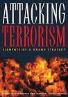 Attacking Terrorism: Elements of a Grand Strategy by Georgetown University Press (Paperback, 2004)