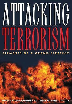 1 of 1 - Attacking Terrorism: Elements of a Grand Strategy by Georgetown University...