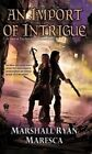 An Import of Intrigue by Marshall Ryan Maresca (Paperback / softback, 2016)