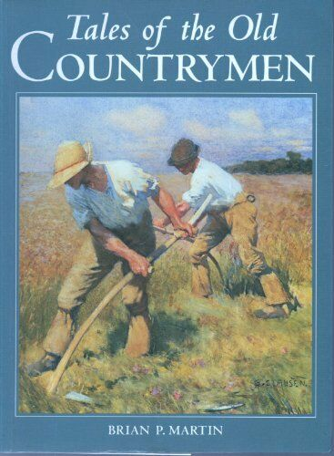 Tales of the Old Countrymen By Brian P. Martin. 9780715310021