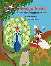 La Granja Global : El Lugar Donde los Animales Viven en Paz y Alegría by Tere...