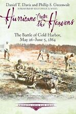 Hurricane from the Heavens: The Battle of Cold Harbor, May 26 - June 5, 1864 Em