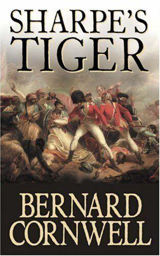 Sharpe's Tiger: Richard Sharpe and the Siege of Seringapatam, 1799 [Sharpe 1] B