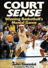 Court Sense: Winning Basketball's Mental Game by John Giannini (Paperback, 2008)