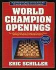 World Champion Openings by Eric Schiller (Paperback, 2002)