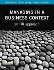 Managing in a Business Context by Brian Willey, Sanjiv Sachdev, Huw Morris (Paperback, 2002)