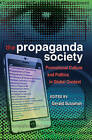 The Propaganda Society: Promotional Culture and Politics in Global Context by Peter Lang Publishing Inc (Paperback, 2011)