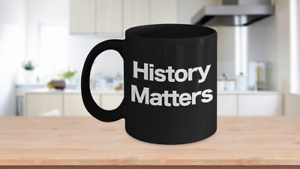 History-Matters-Mug-Black-Coffee-Cup-Funny-Gift-for-US-World-Ancient-Professor