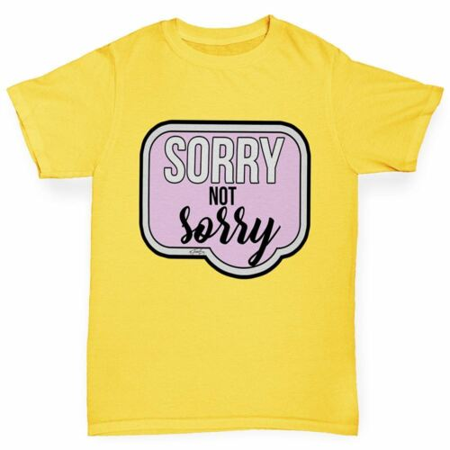 Twisted Envy Sorry Not Sorry Girl/'s Funny T-Shirt