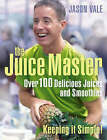Juice Master Keeping It Simple: Over 100 Delicious Juices and Smoothies by Jason Vale (Paperback, 2007)