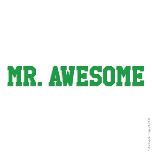 Mr Awesome Decal Sticker Choose Color Size #1547