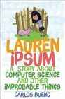 Lauren Ipsum: A Story About Computer Science and Other Improbable Things by Carlos Bueno (Paperback, 2014)