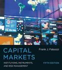Capital Markets: Institutions, Instruments, and Risk Management by Frank J. Fabozzi (Hardback, 2015)