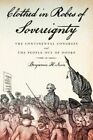 Clothed in Robes of Sovereignty: The Continental Congress and the People Out of Doors by Benjamin H. Irvin (Paperback, 2014)