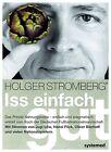 Iss einfach gut von Holger Stromberg (2013, Taschenbuch)