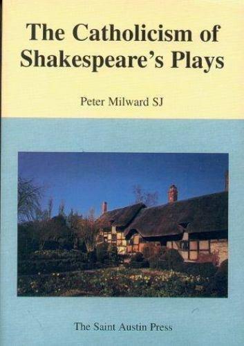 The Catholicism of Shakespeare's Plays (Saint Austin Literature & Ideas Seri...