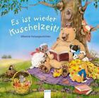 Es ist wieder Kuschelzeit von Franziska Gehm und Friederun Reichenstetter (2014, Gebundene Ausgabe)
