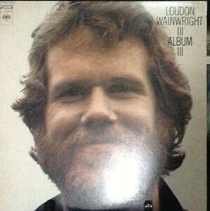 LOUDON WAINWRIGHT III Album III Album Released 1972 Vinyl/Record Collection USA