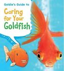 Goldie's Guide to Caring for Your Goldfish by Anita Ganeri (Paperback, 2014)