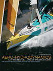 Aero-hydrodynamics and the Performance of Sailing Yachts: The Science Behind Sailing Yachts and Their Design by Fabio Fossati (Paperback, 2009)