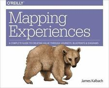 Mapping Experiences : Aligning for Value by James Kalbach (2016, Paperback)