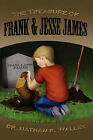 The Treasure of Frank & Jesse James by Nathan R. Walley (Hardback, 2008)