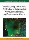 Interdisciplinary Research and Applications in Bioinformatics, Computational Biology, and Environmental Sciences by IGI Global (Hardback, 2011)