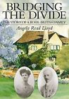 Bridging the Divide: The Story of a Boer-British Family by Angela Read Lloyd (Paperback, 2008)