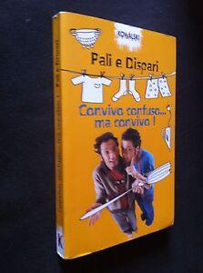 Convivo confuso... ma convivo! Pali e Dispari 2004 - kowalski editore - Italia - Convivo confuso... ma convivo! Pali e Dispari 2004 - kowalski editore - Italia