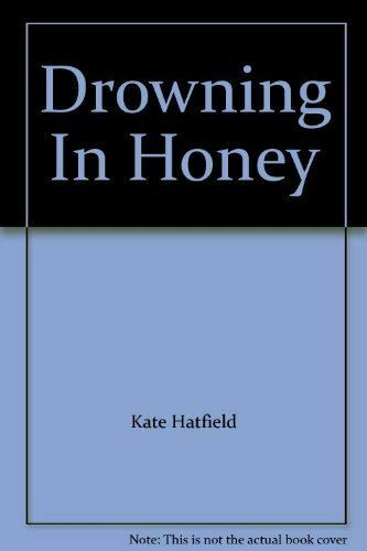 Like New, Drowning in Honey, Hatfield, Kate, Hardcover