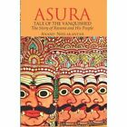 Asura: Tale of the Vanquished: Story of Ravana and His People by Anand Neelakantan (Paperback, 2012)
