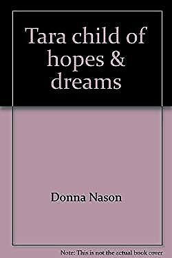 Tara : Child of Hopes and Dreams Paperback Donna Nason