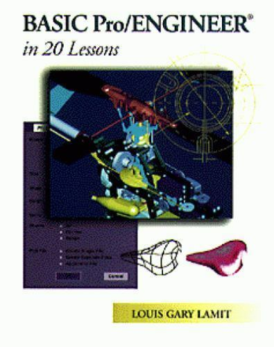 BasicPro/ENGINEER in 20 Lessons by L. Gary Lamit; Louis G. Lamit