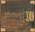 Bone Sessions [Digipak] * by Dirtfoot (CD, Jan-2008, CD Baby (distributor))