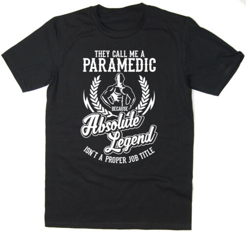Absolute Legend Funny T-Shirt available in 6 colours. Paramedic T-Shirt