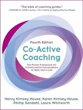 Co-Active Coaching Changing Business Transforming Lives by Phillip Sandahl, Laura Whitworth, Henry Kimsey-House and Karen Kimsey-House (2018, Paperback)