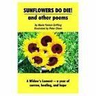 Sunflowers Do Die and Other Poems 9781418418779 by Marie Fenton Griffing Book