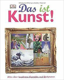 Das ist Kunst! Alles über berühmte Gemälde und Skulpturen | Buch | Zustand gut
