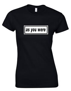As you were Liam Noel Gallagher Oasis Rock Music Womens T-Shirt