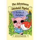 The Adventures of Chickolet Pigolet: The Bribe of Frankenbeans by Debe Branning (Paperback / softback, 2008)