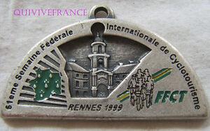 """BG6141 - MEDAILLE CYCLOTOURISME RENNES 1999 FFCT - France - Commentaires du vendeur : """"VOIR PHOTOS PLUS BAS"""" - France"""